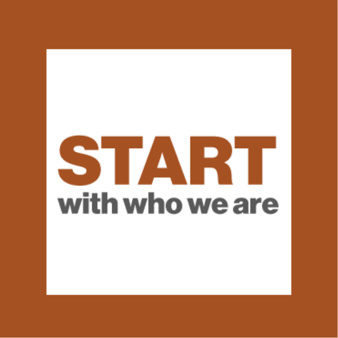 Start with who we are